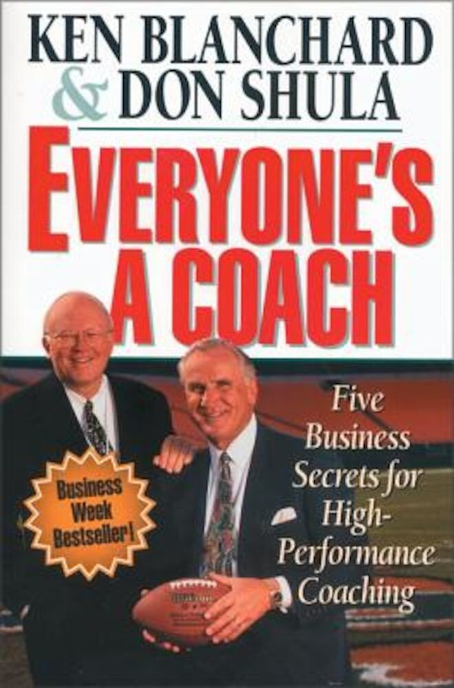 Everyone's a Coach: Five Business Secrets for High Performance Coaching, Paperback