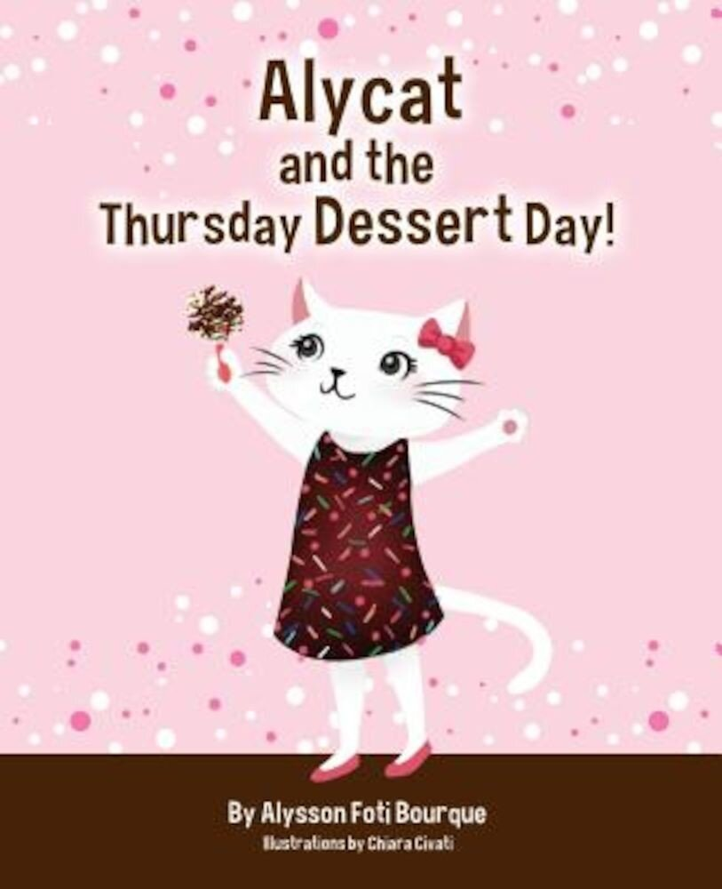 Alycat and the Thursday Dessert Day, Hardcover