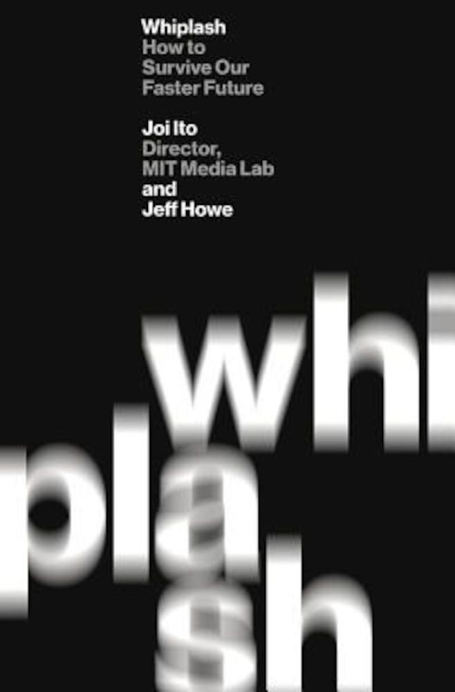 Whiplash: How to Survive Our Faster Future, Hardcover
