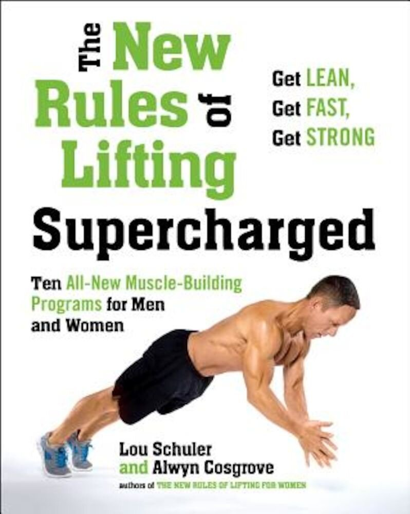 The New Rules of Lifting Supercharged: Ten All-New Programs for Men and Women, Paperback