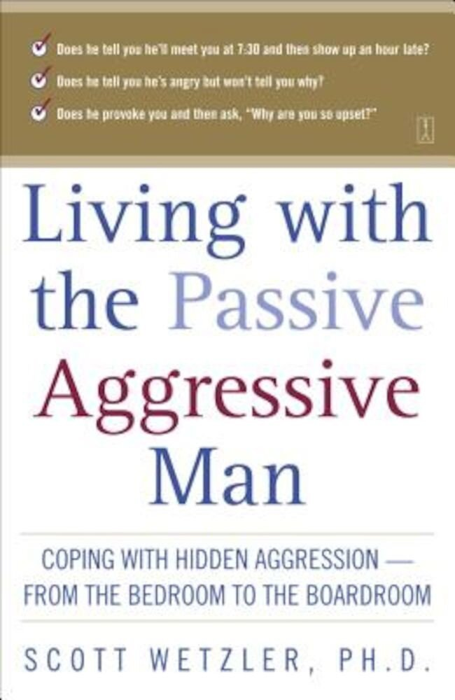 Living with the Passive-Aggressive Man, Paperback