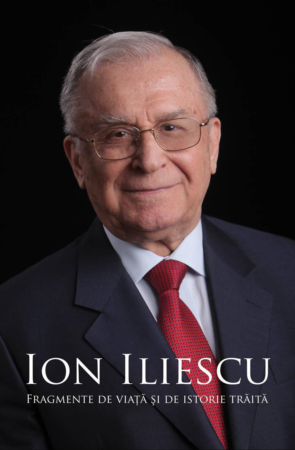 Ion Iliescu. Fragmente de viata si de istorie traita (eBook)