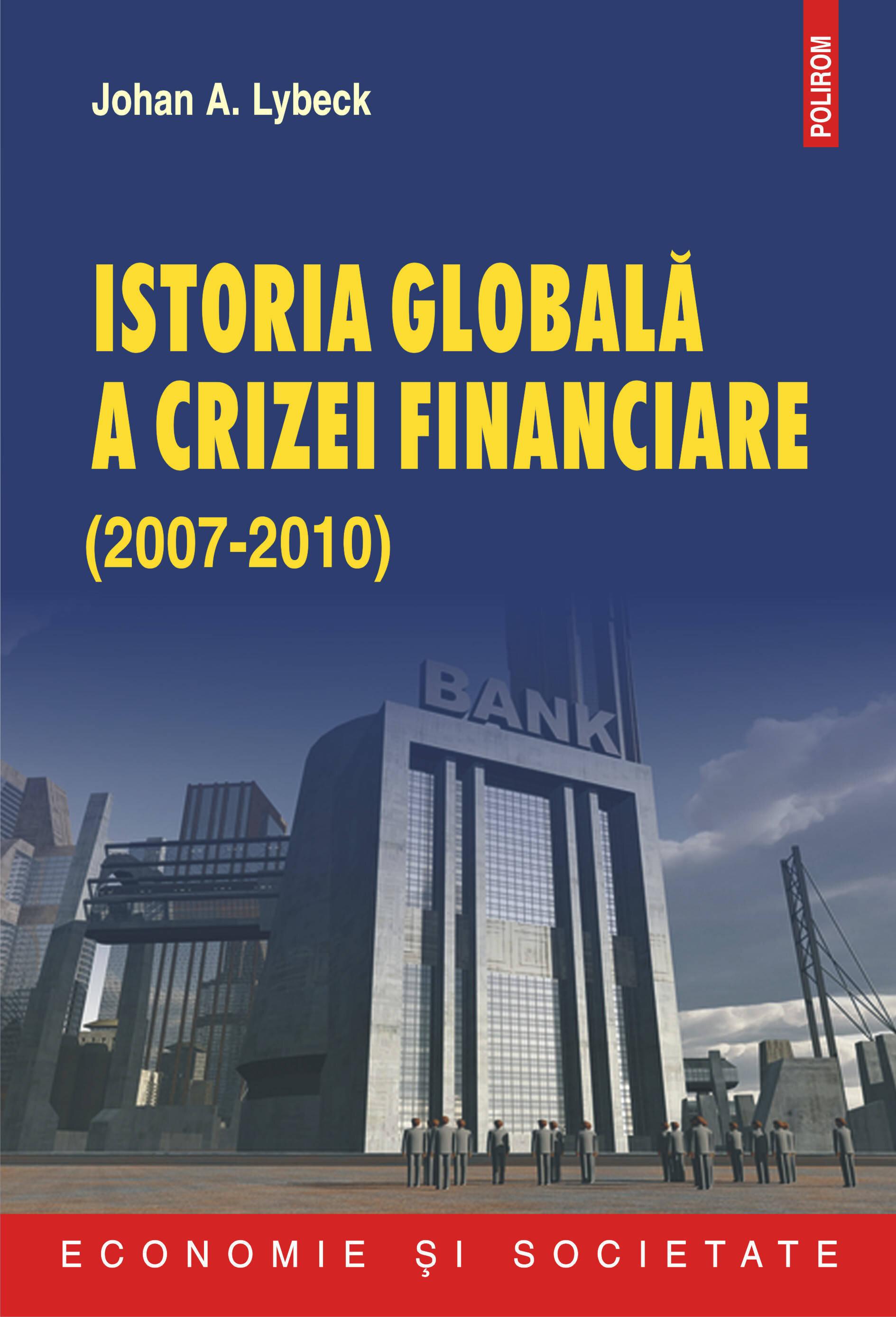 Istoria globala a crizei financiare (2007-2010) (eBook)