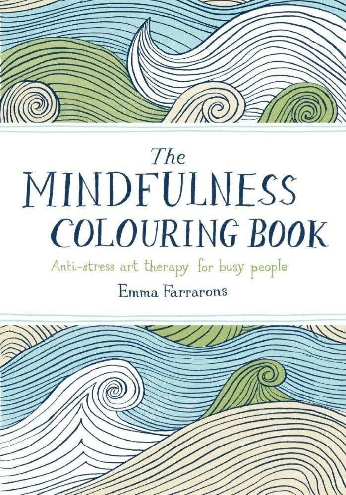Coperta Carte The Mindfulness Colouring Book: Anti-Stress Art Therapy for Busy People