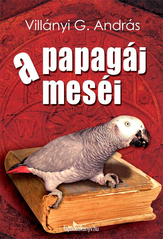 A papagaj mesei (eBook)