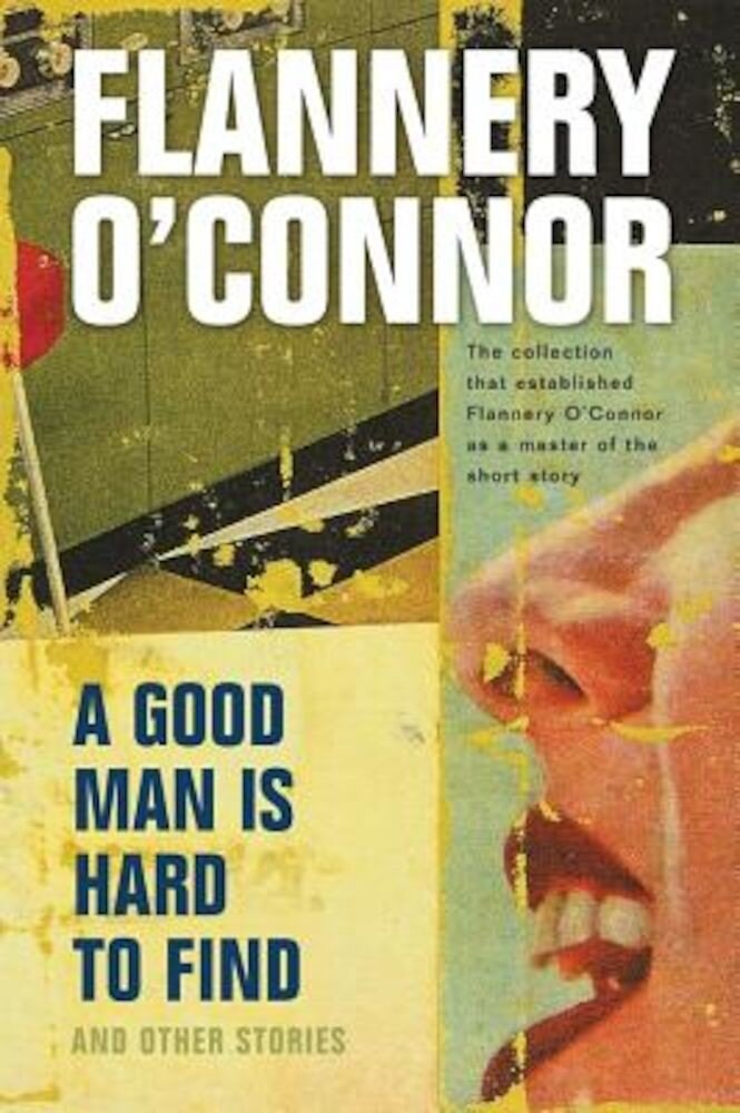 A Good Man Is Hard to Find and Other Stories, Paperback