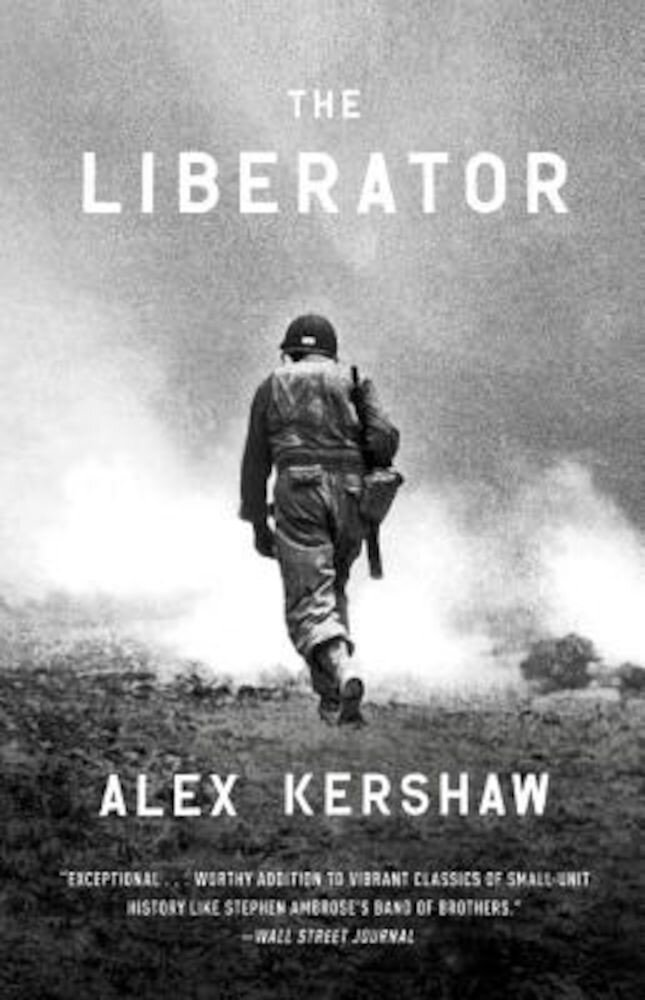 The Liberator: One World War II Soldier's 500-Day Odyssey from the Beaches of Sicily to the Gates of Dachau, Paperback