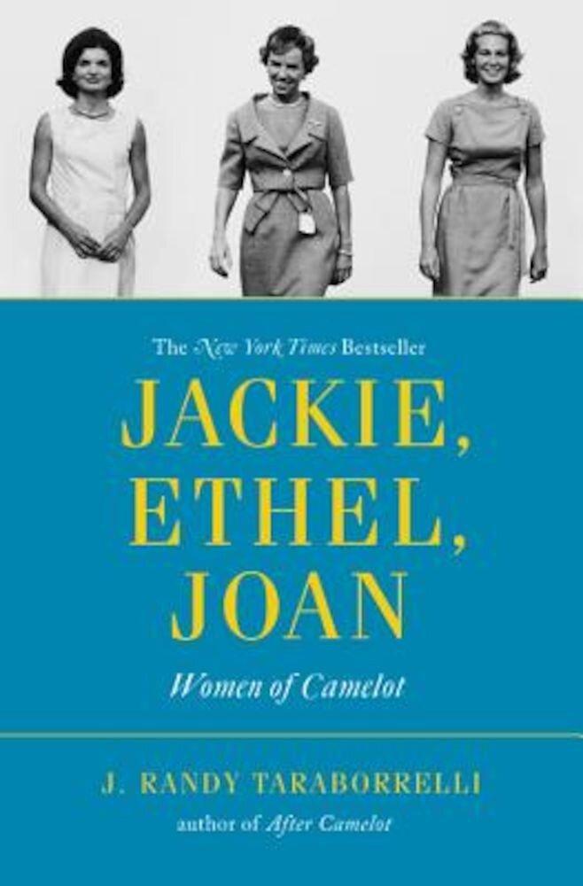 Jackie, Ethel, Joan: Women of Camelot, Paperback