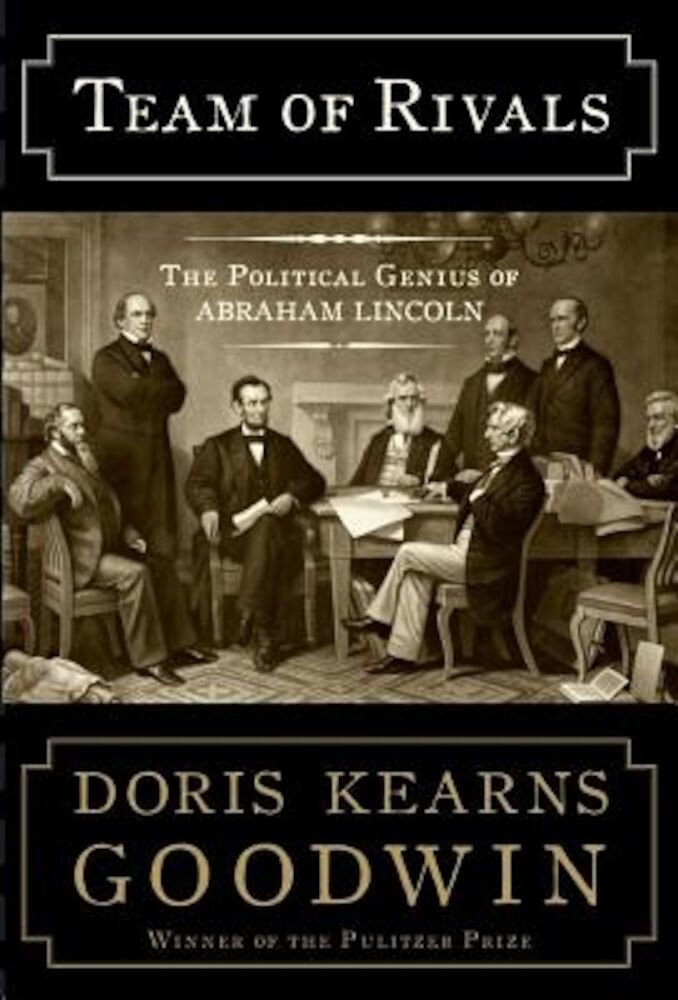 Team of Rivals: The Political Genius of Abraham Lincoln, Hardcover