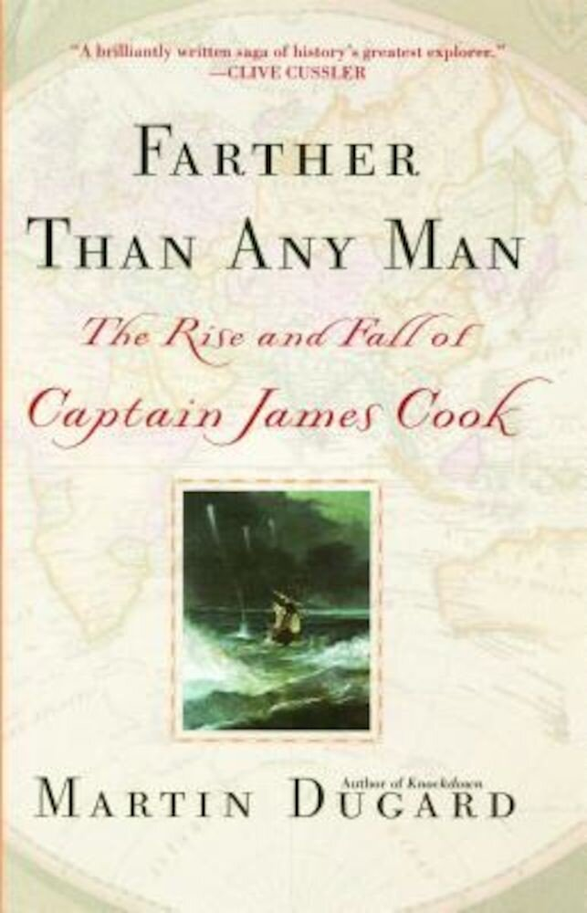 Farther Than Any Man: The Rise and Fall of Captain James Cook, Paperback