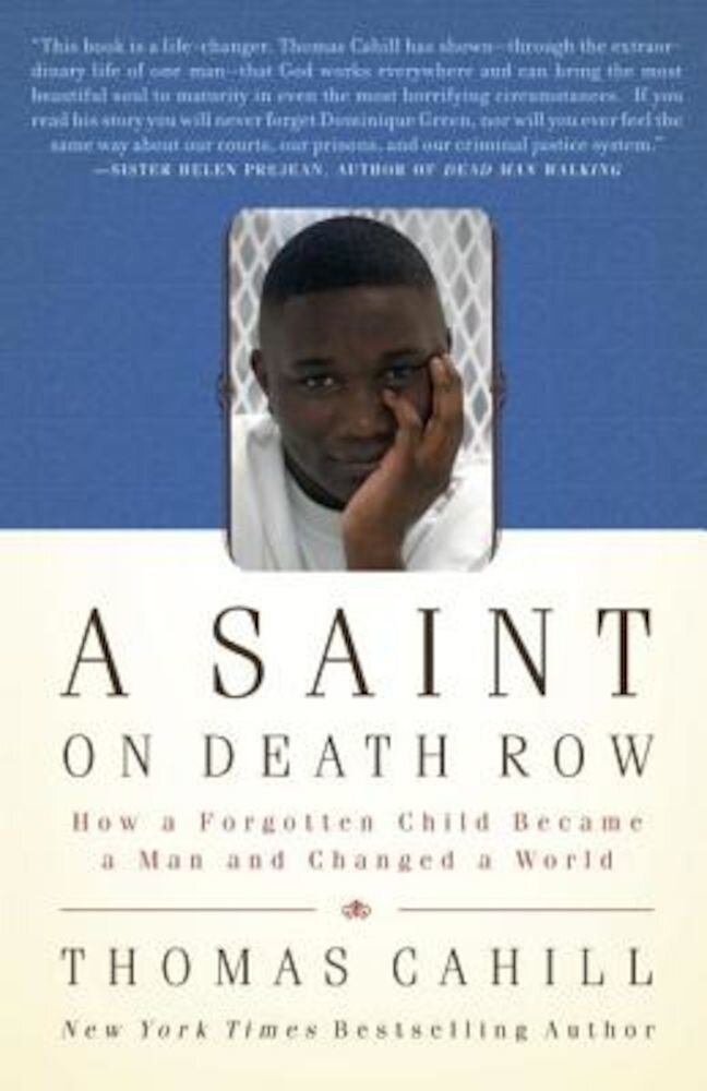 A Saint on Death Row: How a Forgotten Child Became a Man and Changed a World, Paperback