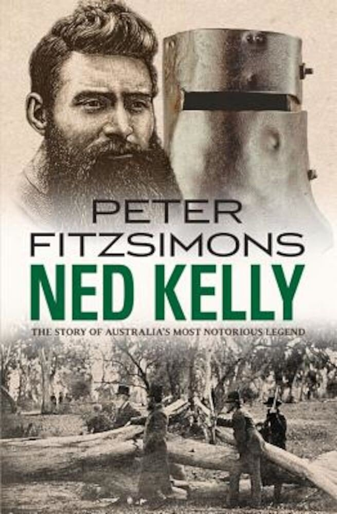 Ned Kelly: The Story of Australia's Most Notorious Legend, Paperback