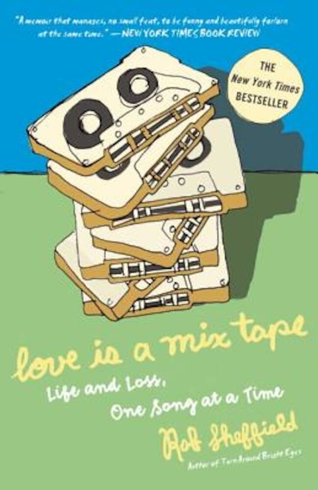 Love Is a Mix Tape: Life and Loss, One Song at a Time, Paperback