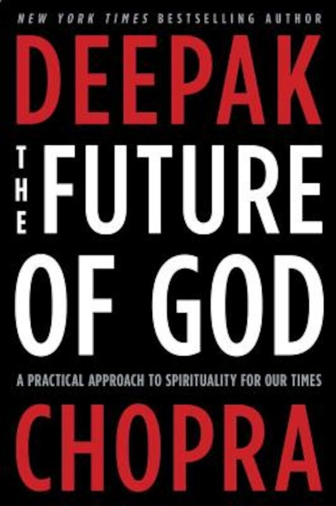 The Future of God: A Practical Approach to Spirituality for Our Times, Paperback