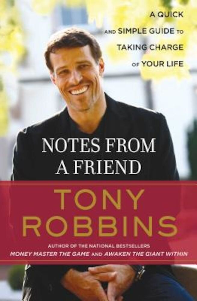 Notes from a Friend: A Quick and Simple Guide to Taking Control of Your Life, Paperback