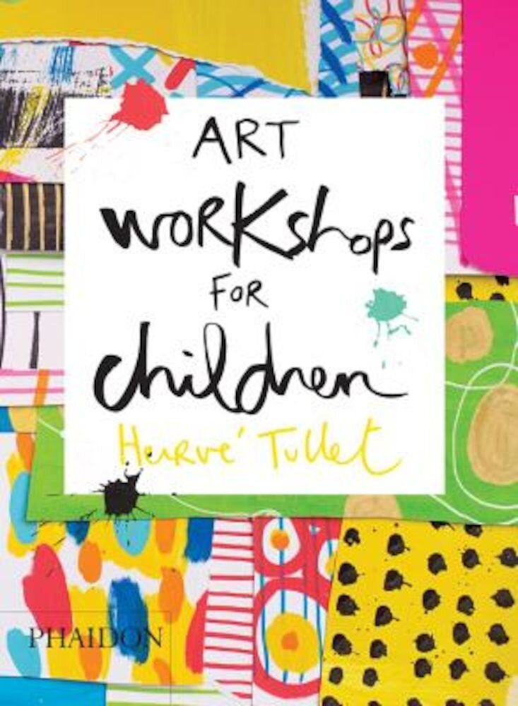 Art Workshops for Children, Hardcover