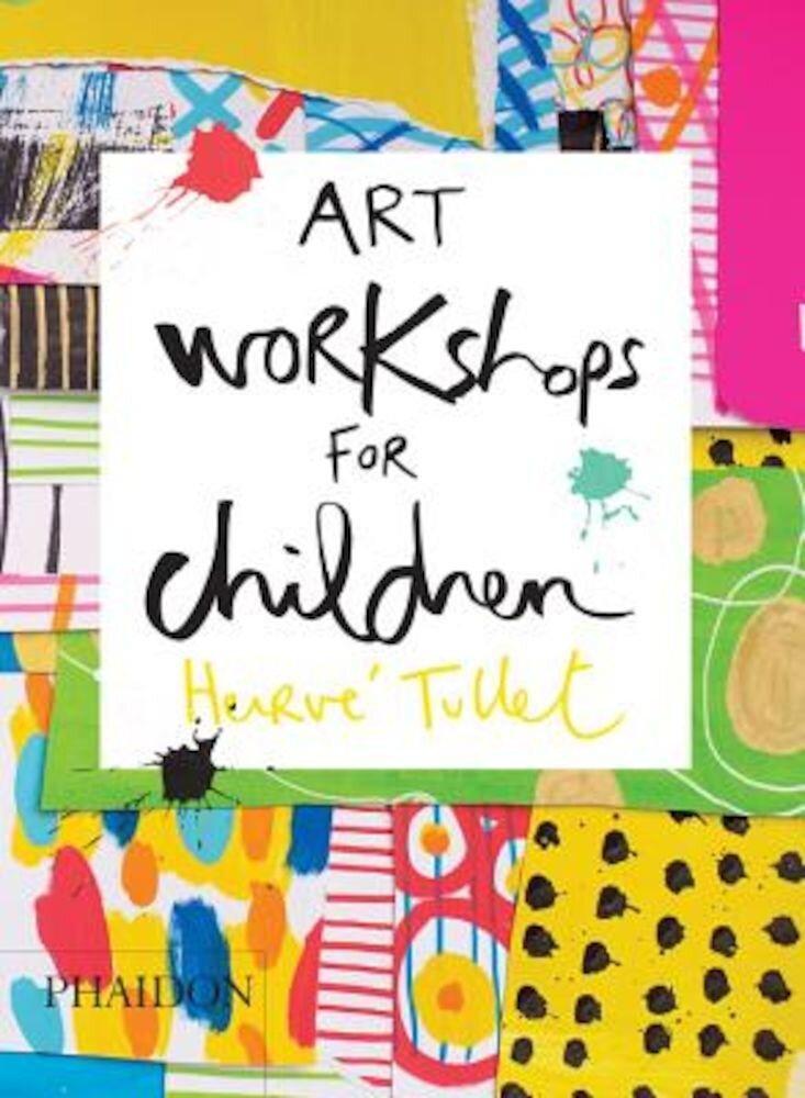 Art Workshops for Children, Hardcover