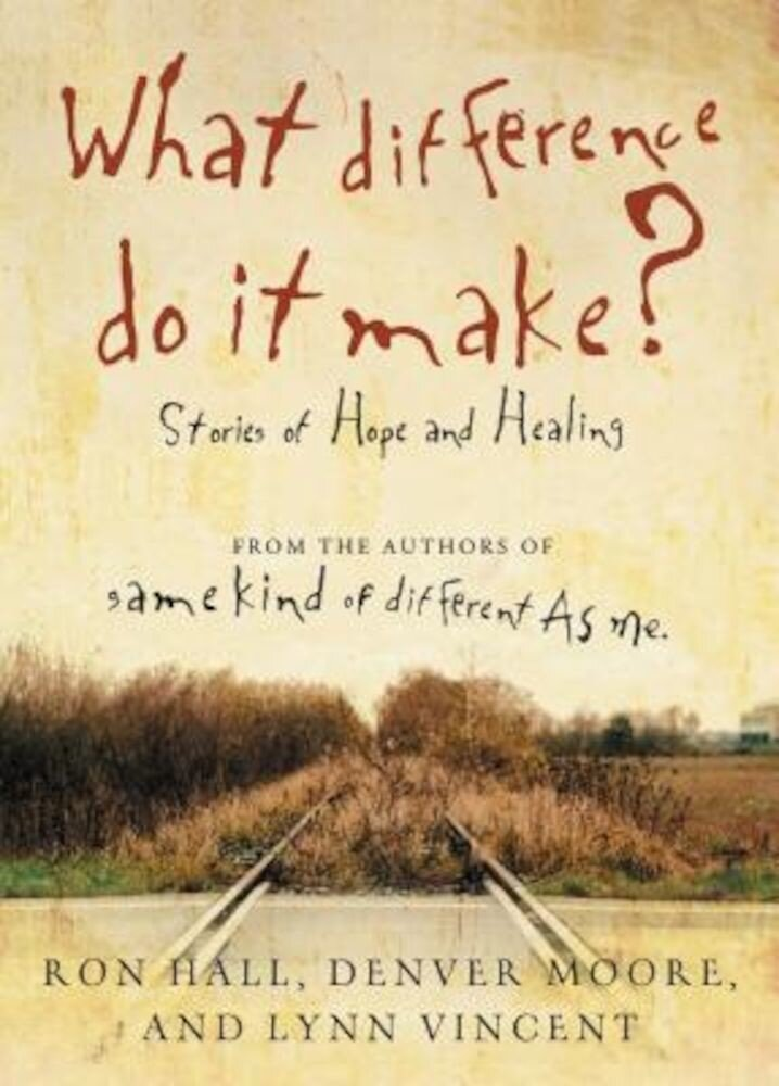 What Difference Do It Make?: Stories of Hope and Healing, Paperback