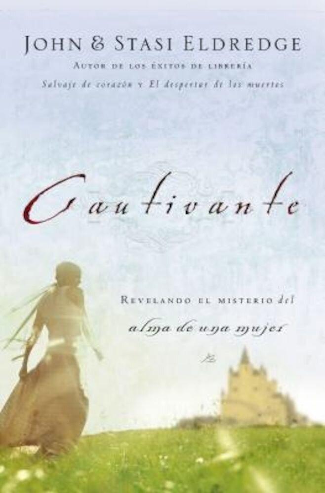 Cautivante: Revelando El Misterio del Alma de Una Mujer, Paperback