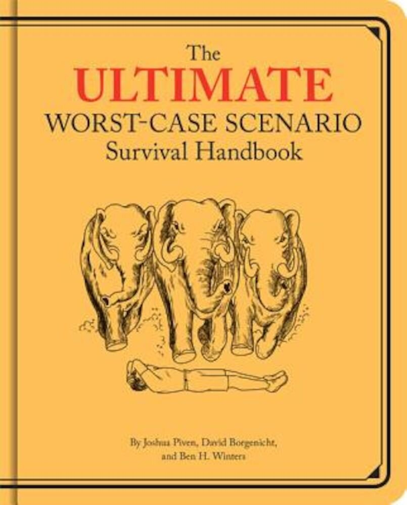 The Ultimate Worst-Case Scenario Survival Handbook, Hardcover