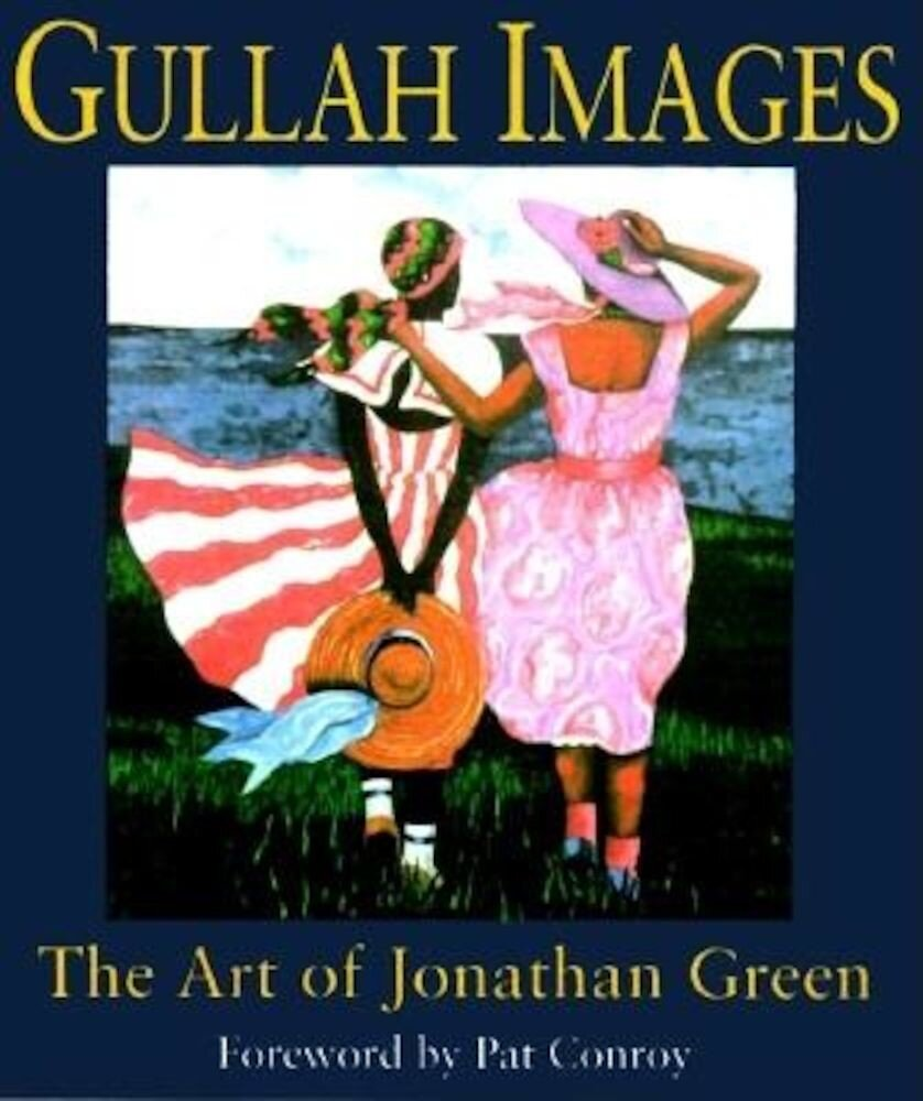 Gullah Images: The Art of Jonathan Green, Hardcover