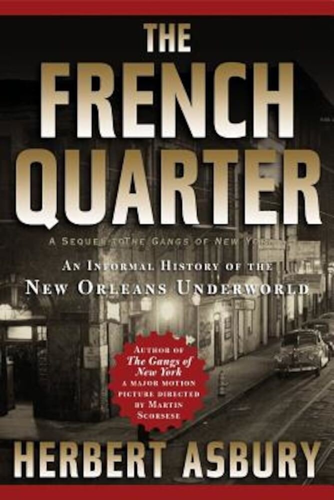 The French Quarter: An Informal History of the New Orleans Underworld, Paperback