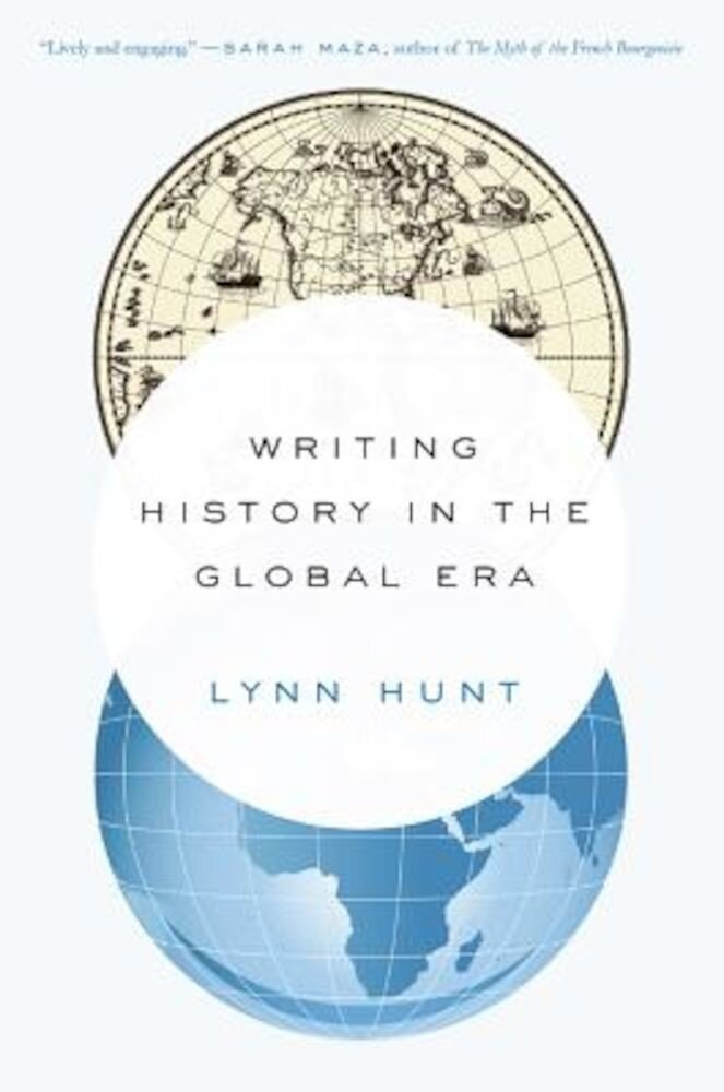 Writing History in the Global Era, Paperback