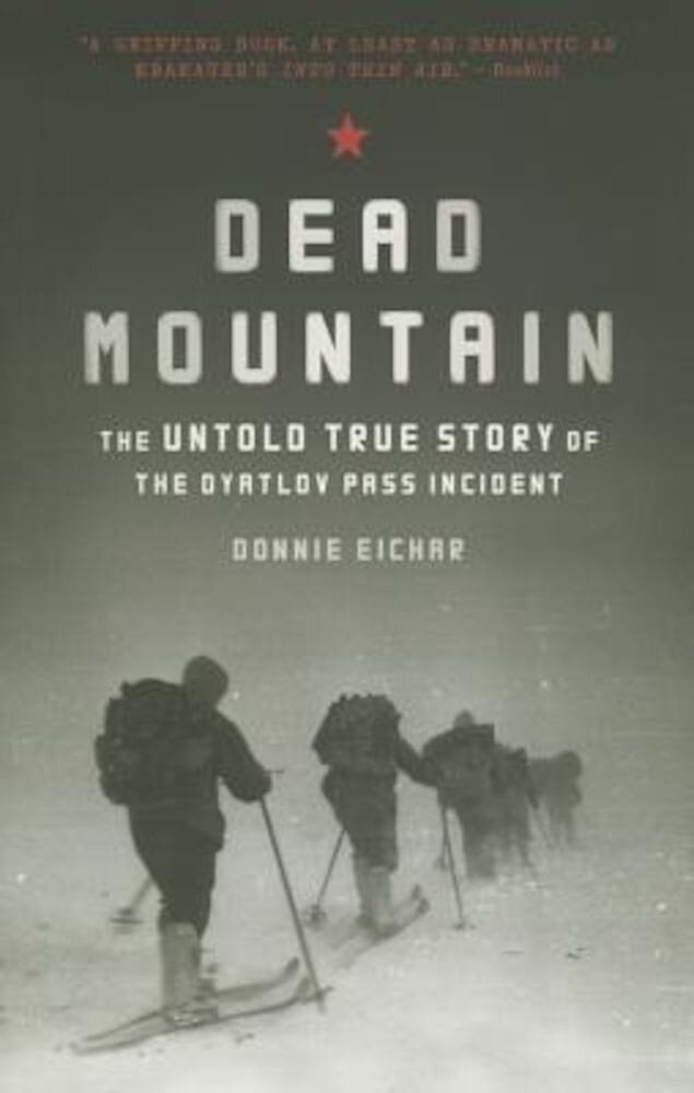 Dead Mountain: The Untold True Story of the Dyatlov Pass Incident, Paperback