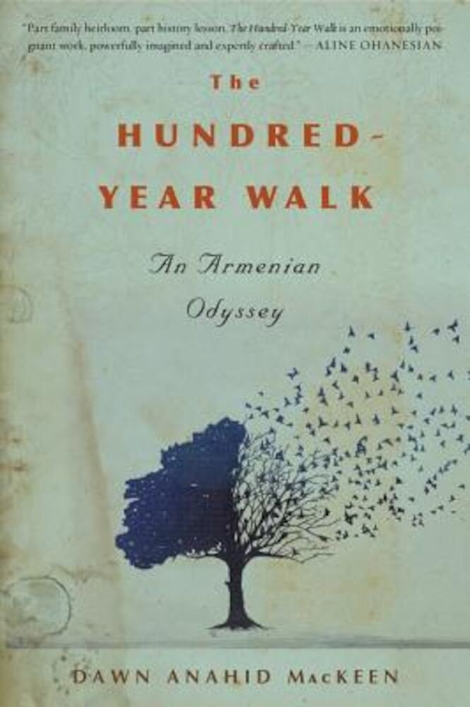 The Hundred-Year Walk: An Armenian Odyssey, Paperback