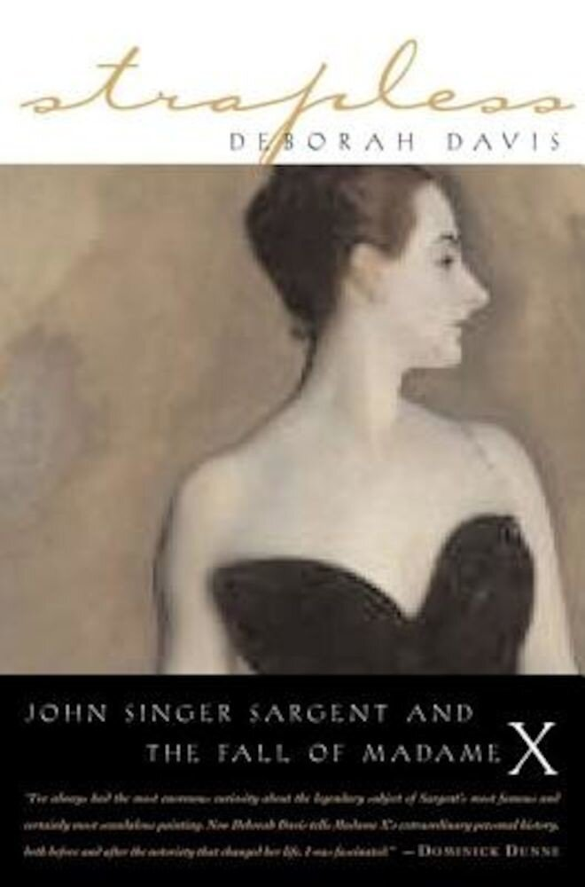 Strapless: John Singer Sargent and the Fall of Madame X, Paperback