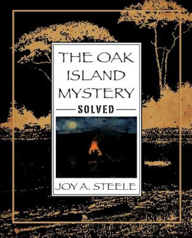 The Oak Island Mystery, Solved, Paperback