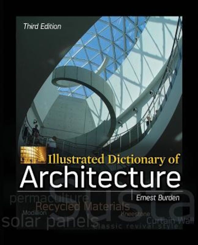 Illustrated Dictionary of Architecture, Third Edition, Paperback
