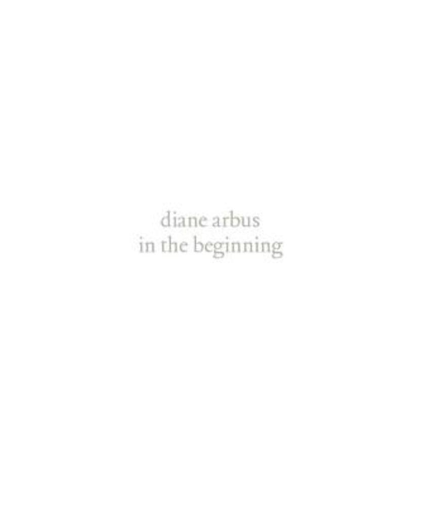 Diane Arbus: In the Beginning, Hardcover