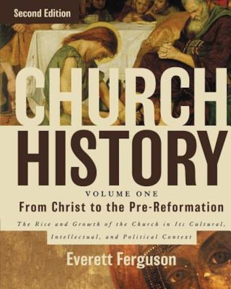 Church History, Volume One: From Christ to the Pre-Reformation: The Rise and Growth of the Church in Its Cultural, Intellectual, and Political Context, Hardcover