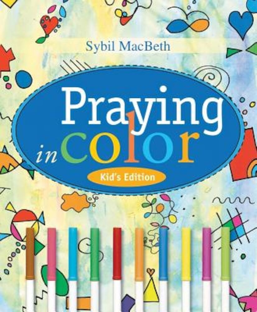 Praying in Color Kids' Edition: Kid's Edition, Paperback