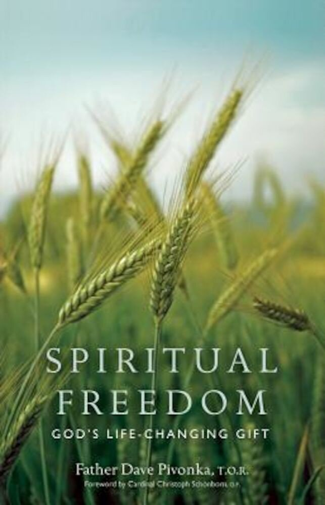 Spiritual Freedom: God's Life-Changing Gift, Paperback