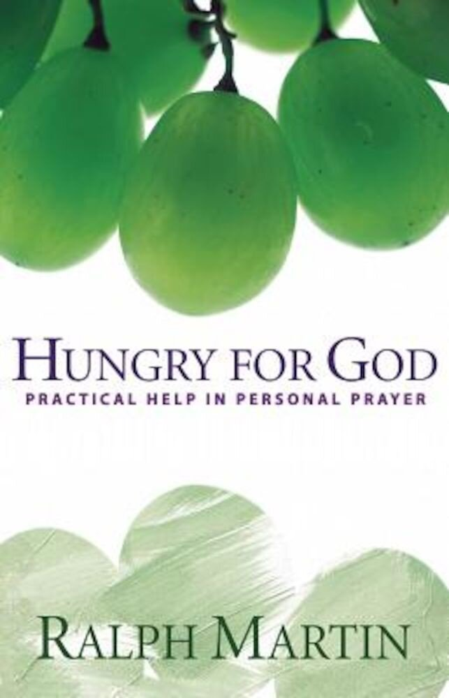 Hungry for God: Practical Help in Personal Prayer, Paperback