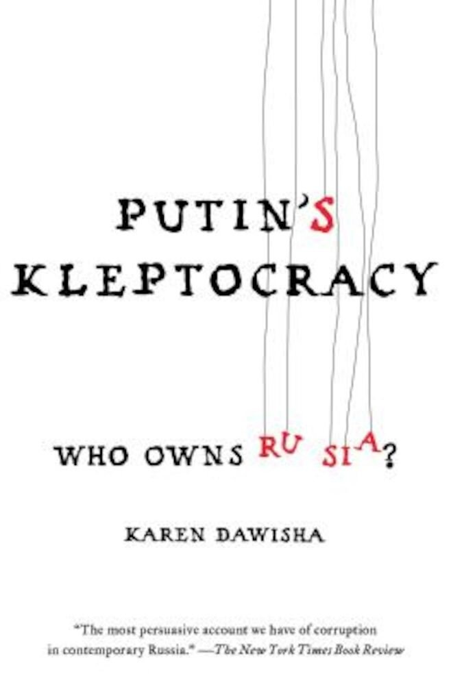Putin's Kleptocracy: Who Owns Russia?, Paperback