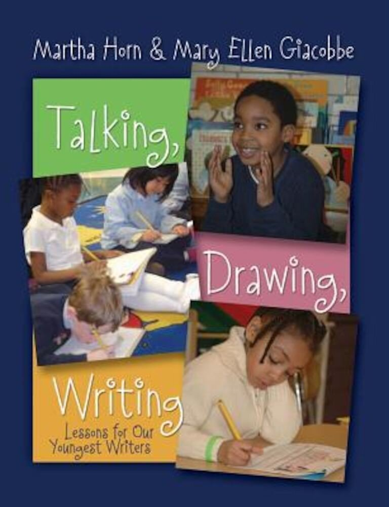 Talking, Drawing, Writing: Lessons for Our Youngest Writers, Paperback