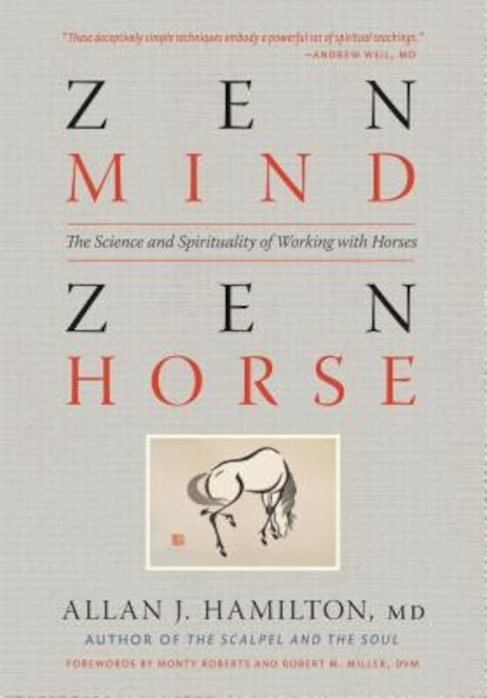 Zen Mind, Zen Horse: The Science and Spirituality of Working with Horses, Paperback
