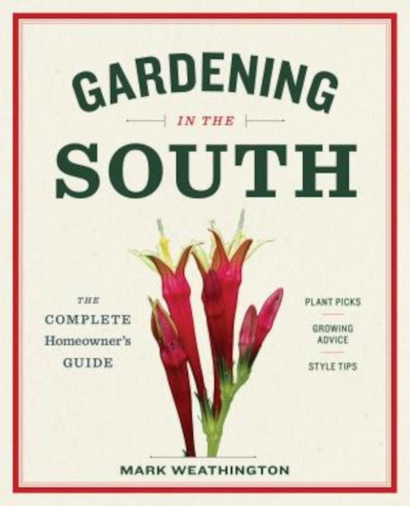 Gardening in the South: The Complete Homeowner's Guide, Paperback
