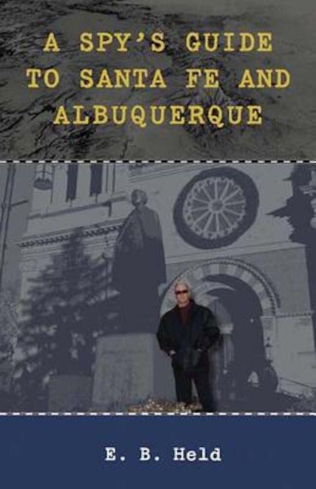 A Spy's Guide to Santa Fe and Albuquerque, Paperback