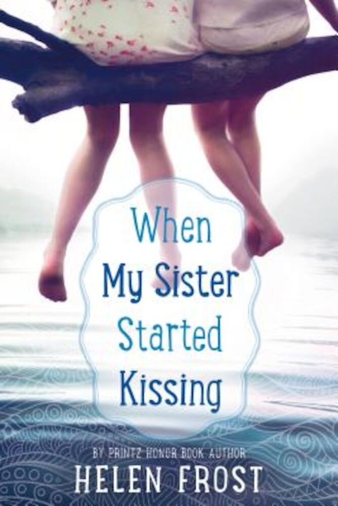 When My Sister Started Kissing, Hardcover