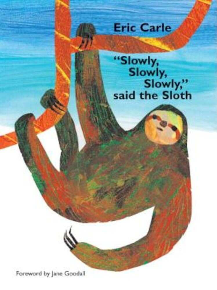 Slowly, Slowly, Slowly Said the Sloth, Hardcover