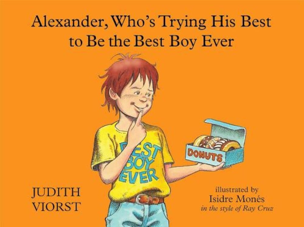 Alexander, Who's Trying His Best to Be the Best Boy Ever, Hardcover
