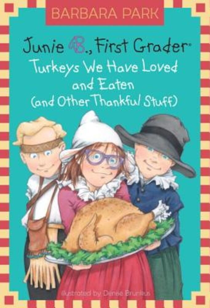 Junie B., First Grader: Turkeys We Have Loved and Eaten (and Other Thankful Stuff), Hardcover