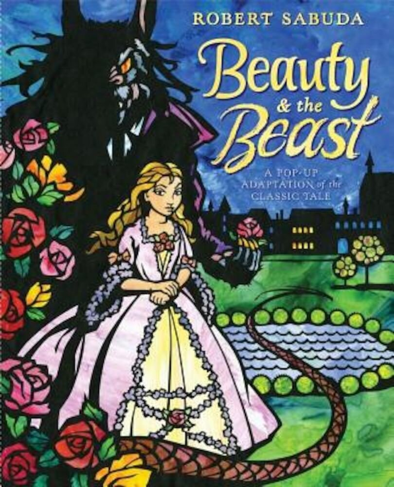 Beauty & the Beast: A Pop-Up Book of the Classic Fairy Tale, Hardcover