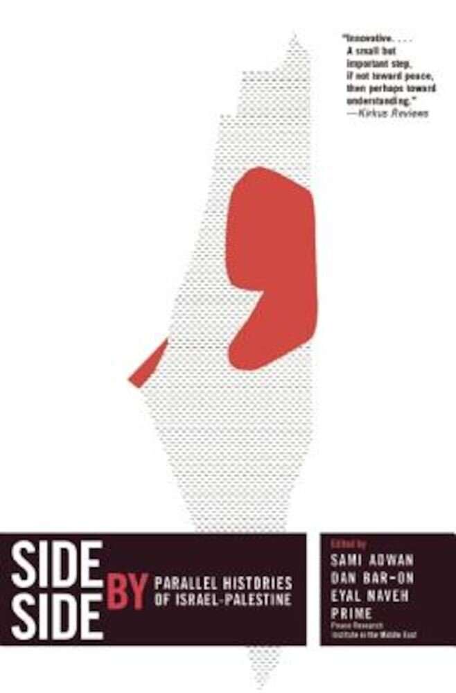 Side by Side: Parallel Histories of Israel-Palestine, Paperback