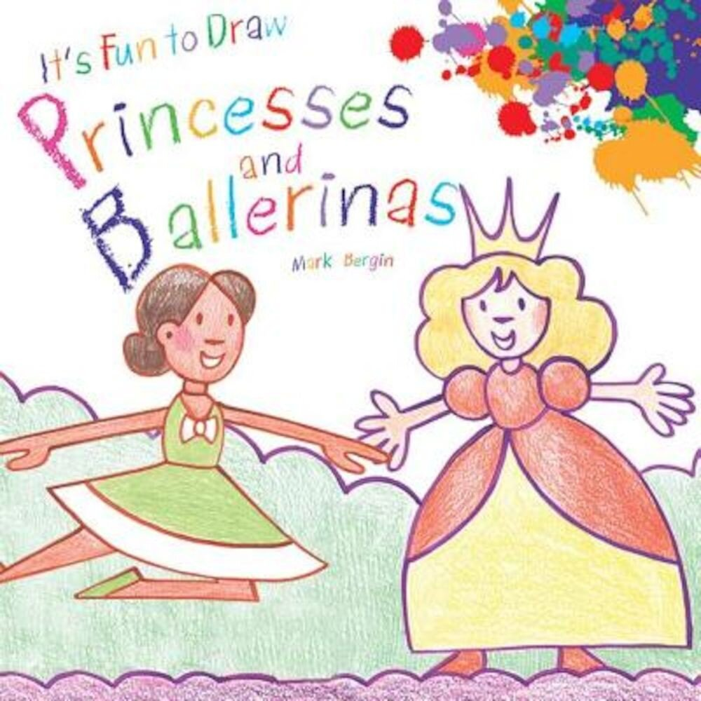 It's Fun to Draw Princesses and Ballerinas, Paperback