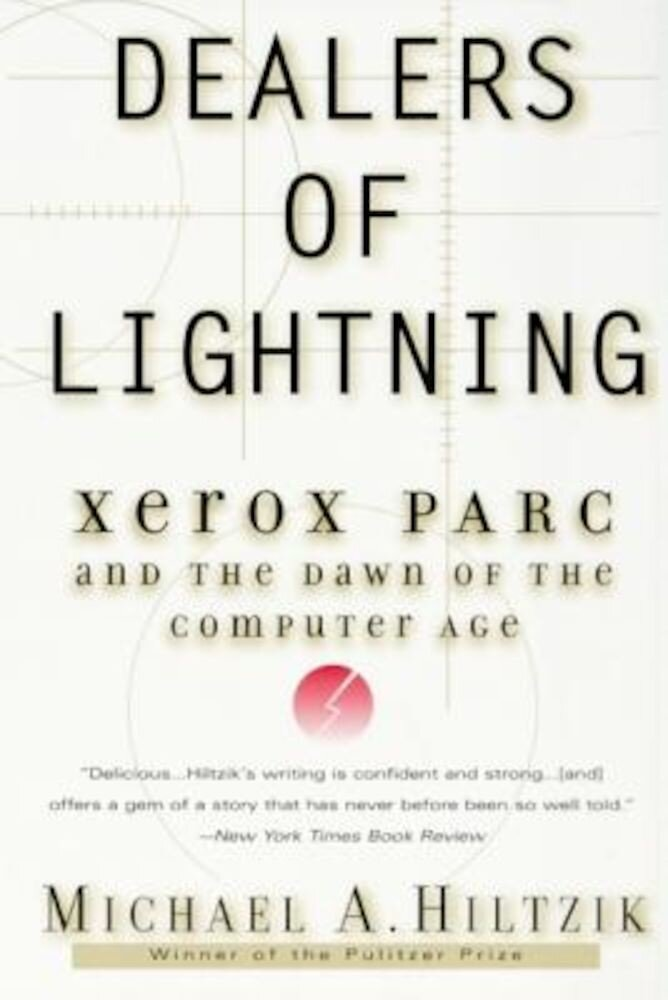 Dealers of Lightning: Xerox Parc and the Dawn of the Computer Age, Paperback